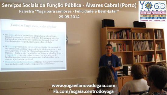 29.09.2014 - Yoga Gaia - Palestra Seniores - Serviços Sociais Função Pública (Álvares Cabral)